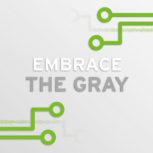 "circuitry with text ""embrace the gray"""